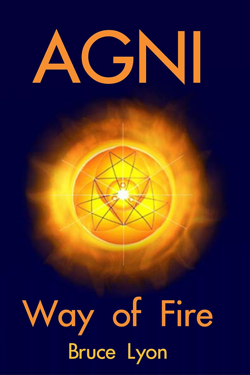 AGNI - Way of Fire by Bruce Lyon (2013)