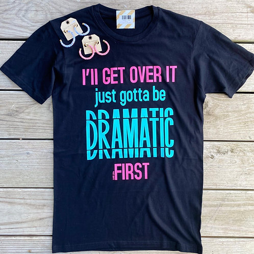 Dramatic First Graphic Tee
