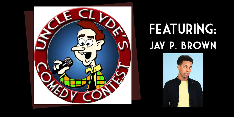JAY P. BROWN in UNCLE CLYDE'S COMEDY CONTEST