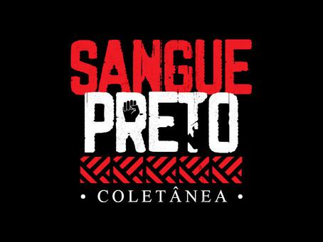 """""""SANGUE PRETO"""" é a trilha sonora da luta antirracista"""