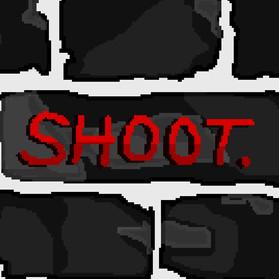 Shoot.