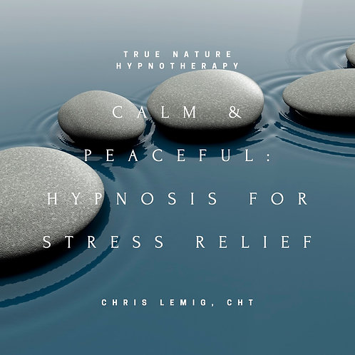 Calm and Peaceful: Hypnosis For Stress Relief