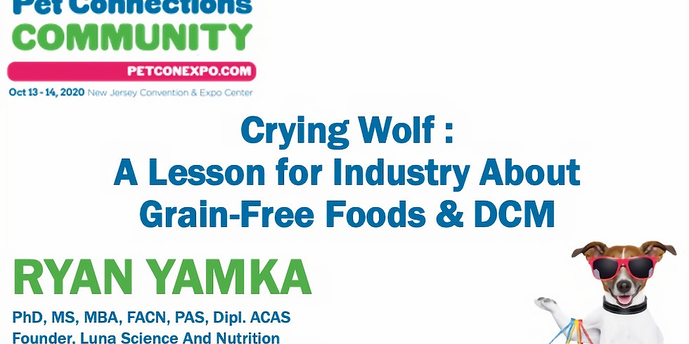 """""""Crying Wolf: A Lesson for Industry About Grain-Free Foods & DCM"""""""