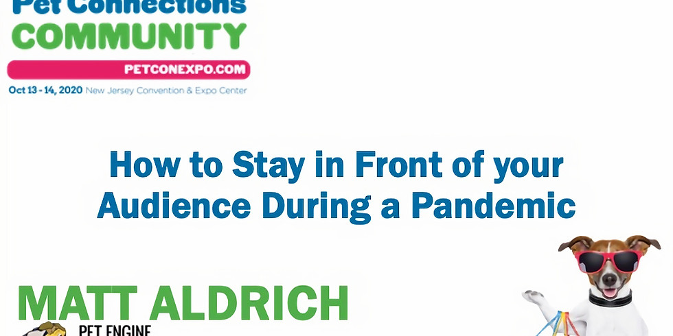 """""""How To Stay in Front of Your Audience  During a Pandemic"""""""