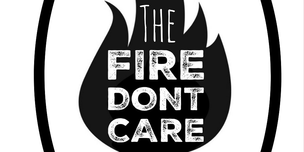 The Fire Don't Care Conference 2021