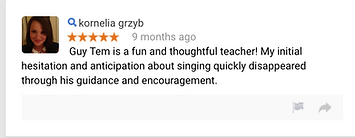 kornelia grzyb 9 months ago Guy Tem is a fun and thoughtful teacher! My initial hesitation and anticipation about singing quickly disappeared through his guidance and encouragement.
