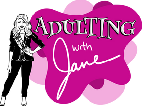 Adulting with Jane