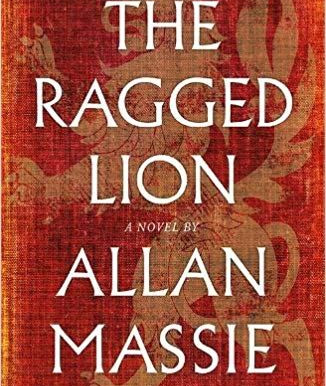 Great Scott!: A Review Of Allan Massie's The Ragged Lion…