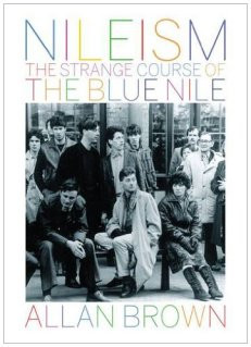 It's Not About Money, It's Just About Love: The Life and Times of The Blue Nile…