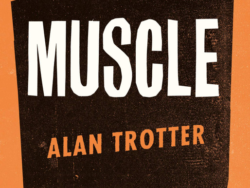 Being Boiled: A Review Of Alan Trotter's Muscle…