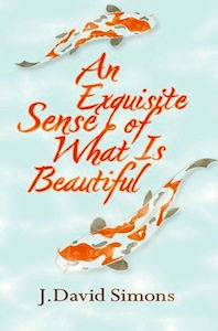 An Exquisite Sense Of What Is Beautiful By J David Simons
