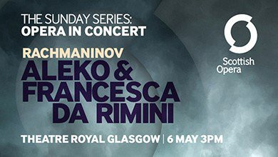 Passion Plays: A Review Of Scottish Opera's Sunday Series – Rachmaninov's Aleko an