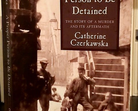 Lessons From History: A Review Of Catherine Czerkawska's A Proper Person To Be Detained…