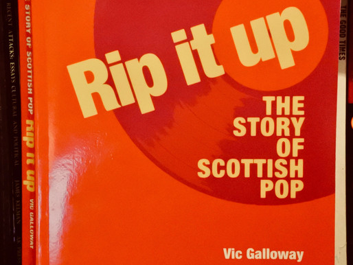 This Is The Story: A Review Of Vic Galloway's Rip It Up: The Story Of Scottish Pop…