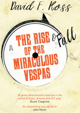All Mod Cons: A Review of David F. Ross' The Rise & Fall Of The Miraculous Vespas…