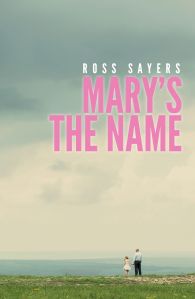 Speak Like A Child: A Review of Ross Sayers' Mary's The Name…