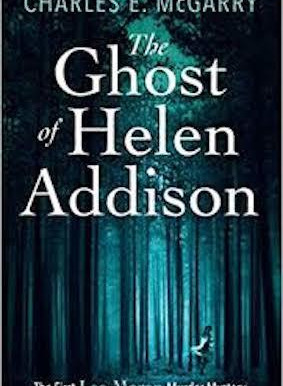 Fine And Dandy: A Review Of Charles E. McGarry's The Ghost Of Helen Addison…