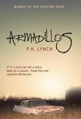 There's No Place Like Home: A Review Of P.K. Lynch's Armadillos
