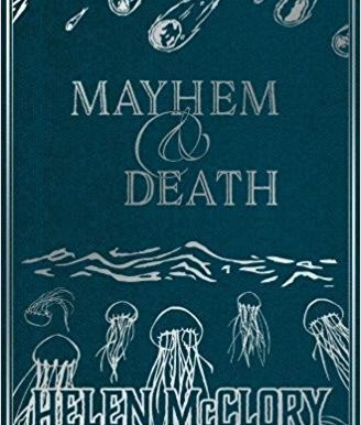 Stranger Things: A Review Of Helen McClory's Mayhem & Death…