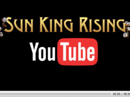 SUN KING RISING: YOU TUBE STAR!