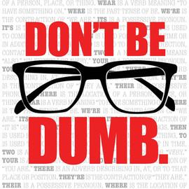 DON'T BE DUMB