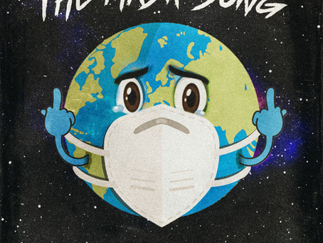 New February Song: The Mask Song is for everybody (except for COVIDIOTS)