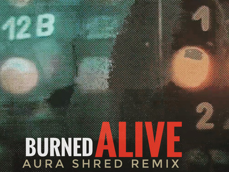 Burned Alive (Aura Shred Remix) is out now! Stream it right here!