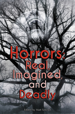 Horrors - Real, Imagined, and Deadly