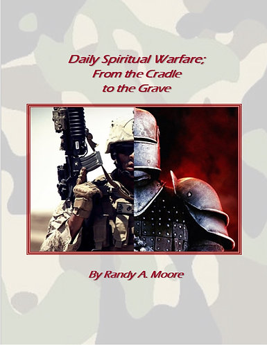 Daily Spiritual Warfare; From the Cradle to the Grave
