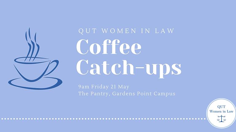 QUT Women in Law Coffee Catch-ups