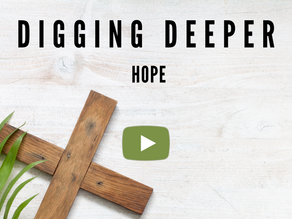 Digging Deeper: An Easter Hope