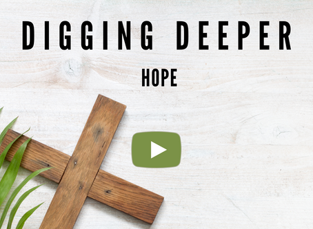 Digging Deeper: An Easter Hope