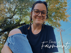 Faces of Fairmount: In Her Own Words, Carley S.