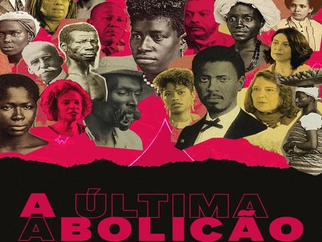 """Baleia recomenda: """"A Última Abolição"""""""