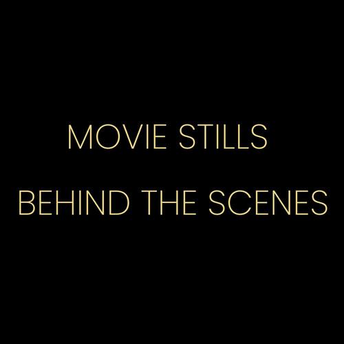 BEHIND THE SCENES MOVIE STILLS gold w bl