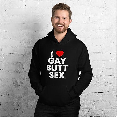 I Love Gay Butt Sex Unisex Hoodie