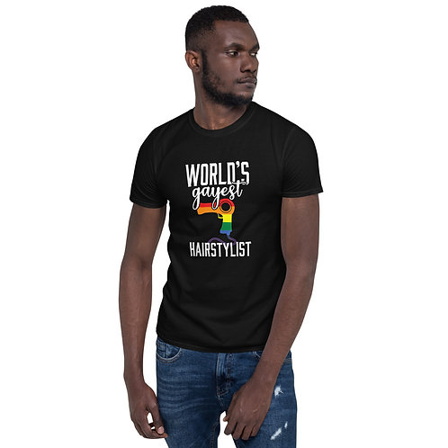 Worlds Gayest Hairstylist Shirt - Short-Sleeve Unisex T-Shirt