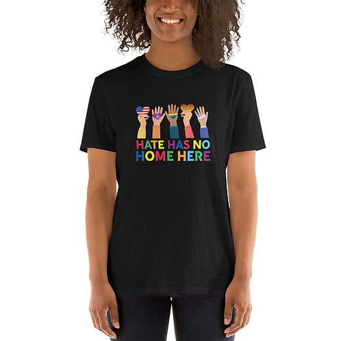 Hate has no home here Shirt - Short-Sleeve Unisex T-Shirt