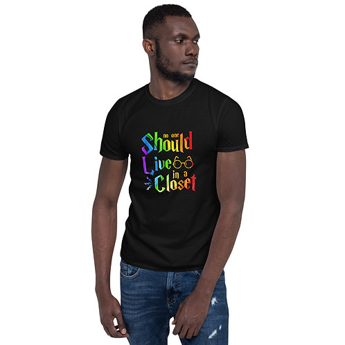 No One Should Live in a Closet Shirt - Short-Sleeve Unisex T-Shirt