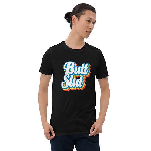 Butt Slut Shirt - Short-Sleeve Unisex T-Shirt