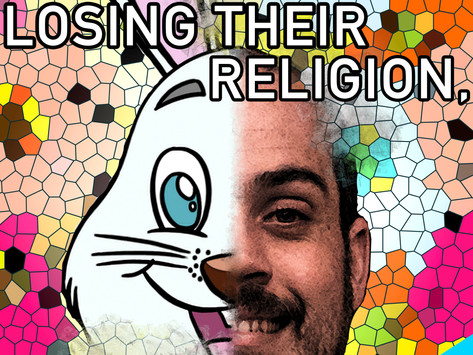 LOSING THEIR RELIGION, FINDING MY OWN