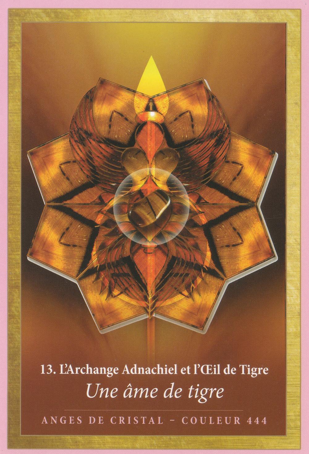 Carte de L'Energie des Anges et des Cristaux d'Alana Fairchild - 13 - Une âme de Tigre - Energies du 9 au 15 décembre 2019 (Portail 12-12-12 et Pleine Lune): La Vérité plus forte que la peur, on brise ses chaînes !