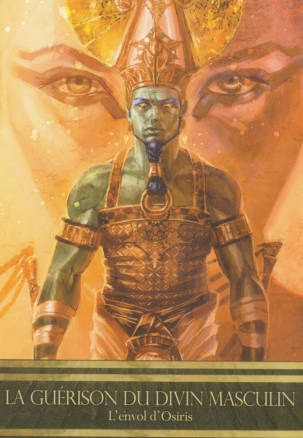 Carte et texte provenant de L'Oracle d'Isis, d'Alana Fairchild - La Guérison du Divin Masculin - L'envol d'Osiris - Fin d'année 2020 (Portail 11-11 et 12-12) : Guérison et Harmonisation de notre Couple Sacré