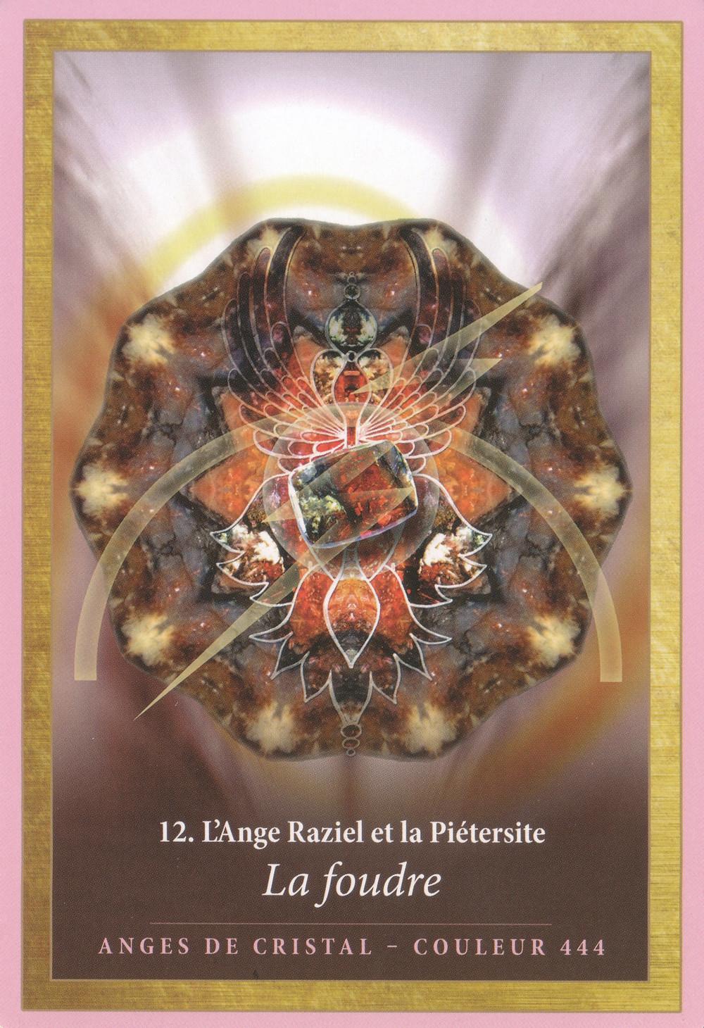Carte tirée de L'Energie des Anges et des Cristaux d'Alana Fairchild - 12 - L'Ange Raziel et la Piétersite - Energies du weekend du 11 12 13 octobre 2019 (Pleine Lune) Fin de la toxicité, on s'engage vers l'Abondance et la Prospérité