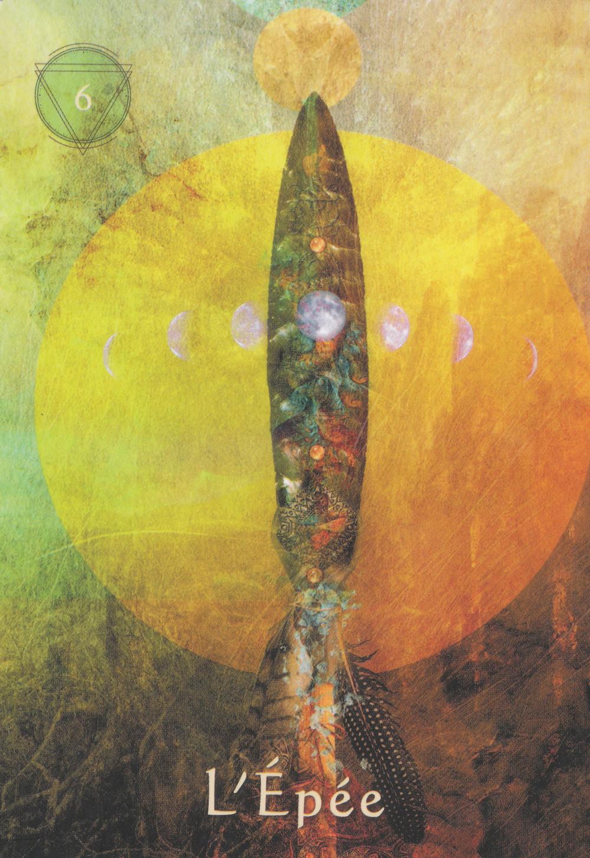 Carte de L'Oracle du Chaman Mystique d'A. Villoldo, C. Baron-Reid et M. Lobos - 6 - L'épée - Energies du 18 au 24 mai 2020 (Nouvelle Lune du 22 et Portail du 23) : S'Affranchir de son karma  en sortant des liens toxiques et relations de pouvoir