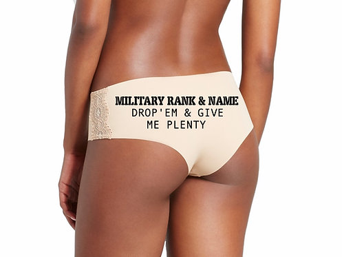 Personalized Military Rank & Name Drop' Em & Give Me Plenty Nude Hipster Panties