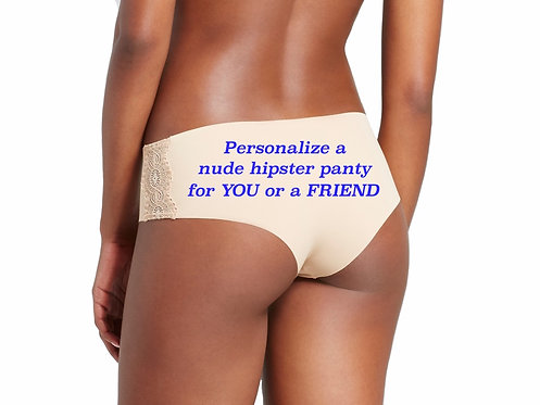 Personalize a nude cheeky hipster panty for you or a friend