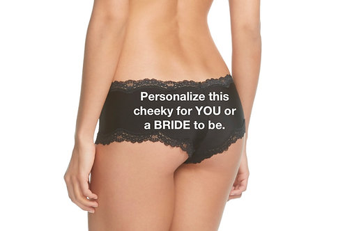 Personalize a black cheeky panty for YOU or a BRIDE to be