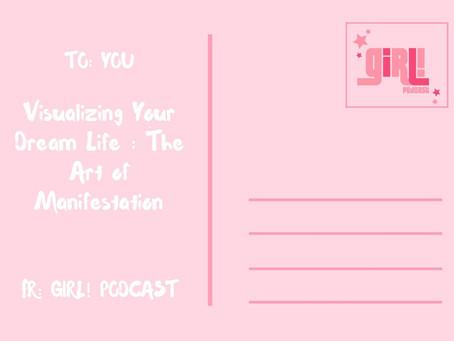 Visualizing Your Dream Life : The Art of Manifestation