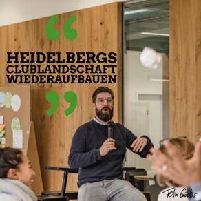 Heidelberger Clubszene wieder aufbauen!